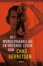 Chas Gerretsen , Het wonderbaarlijke en vreemde leven van Chas Gerretsen