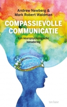 Mark Robert Waldman Andrew Newberg, Compassievolle communicatie