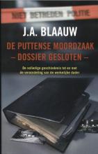 J.A. Blaauw , De Puttense moordzaak - dossier gesloten -