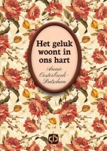 Annie  Oosterbroek-Dutschun Het geluk woont in ons hart - grote letter uitgave