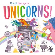 Stephanie Moss , Uh-oh! Daar zijn de... unicorns! - prentenboek padded