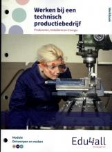 , Werken bij een technisch productiebedrijf