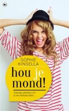 Kinsella, Sophie Hou je mond!
