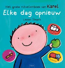 Liesbet  Slegers Elke dag opnieuw. Het grote rituelenboek van Karel