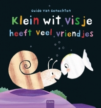 Guido Van Genechten Klein wit visje heeft veel vriendjes