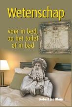 Robert J.  Blom Wetenschap voor in bed, op het toilet of in bad