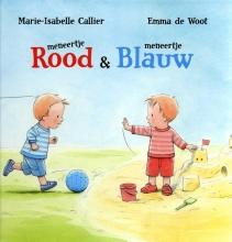 Marie-Isabelle  Callier Meneertje Rood en meneertje Blauw