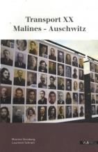Laurence Schram Maxime Steinberg, Transport XX Malines – Auschwitz