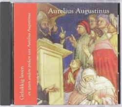 Aurelius Augustinus , Gelukkig leven