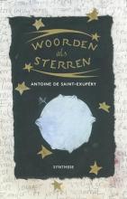 Antoine de Saint-Exupéry , Woorden als sterren
