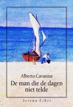 Alberto  Cavanna De man die de dagen niet telde