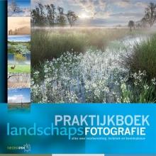 Arjen Drost Jaap Schelvis  Bob Luijks  Bart Heirweg  Bendiks Westerink, Praktijkboek landschapsfotografie