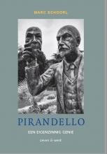 Marc Schoorl , Pirandello: een eigenzinnig genie