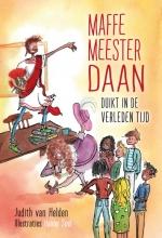 Judith van Helden , Maffe meester Daan duikt in de verleden tijd