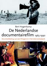 Bert  Hogenkamp De Nederlandse documentairefilm 1965-1990
