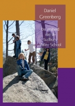 Daniel  Greenberg De vrijheid van de Sudbury Valley School
