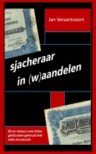 Jan  Versantvoort Sjacheraar in (w)aandelen