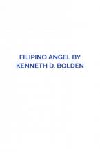 Kenneth D. Bolden Filipino Angel By Kenneth D. Bolden