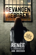 Ann Driessen , Gevangen geboren