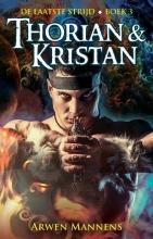 Arwen Mannens , Thorian en Kristan