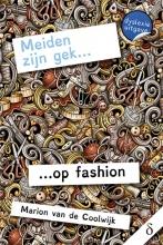 Marion van de Coolwijk , Meiden zijn gek... op fashion