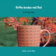 Esther van der Meer - van der Meer , Koffie drinken met God