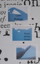 Gert Wijlage , Kunst, kennis, humor