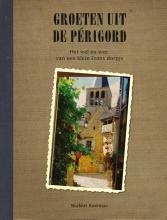 Nobert  Koreman Groeten uit de Périgord