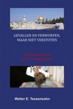 Walter Tessensohn , Gevallen en verworpen, maar niet verstoten