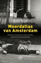 Eric  Slot Moordatlas van Amsterdam