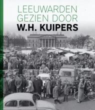 Herry Kuipers , Leeuwarden gezien door W.H. Kuipers