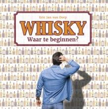 Eric Jan van Dorp , Whisky. Waar te beginnen?