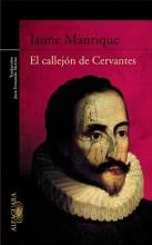 Manrique, Jaime El callejon de Cervantes The Alley of Cervantes