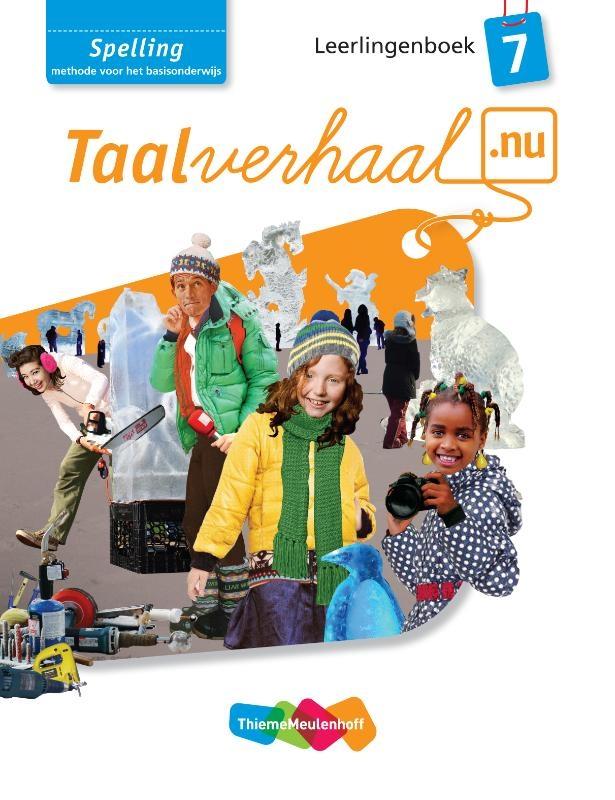 Hetty van den Berg, Tamara van den Berg, Jannie van Driel-Copper, Irene Engelbertink,Taalverhaal.nu 7 Spelling Leerlingenboek