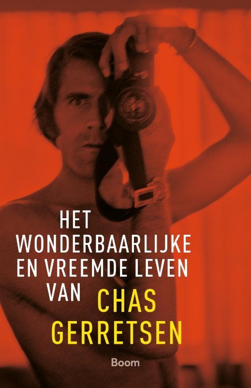 Chas Gerretsen,Het wonderbaarlijke en vreemde leven van Chas Gerretsen