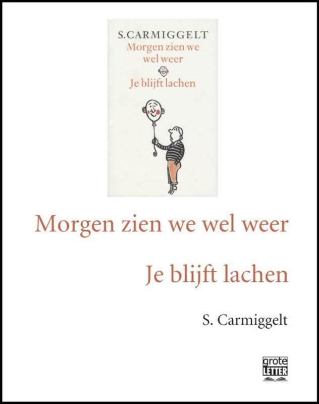Simon Carmiggelt,Morgen zien we wel weer ; Je blijft lachen