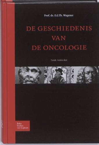 D.J.Th. Wagener,De geschiedenis van de oncologie