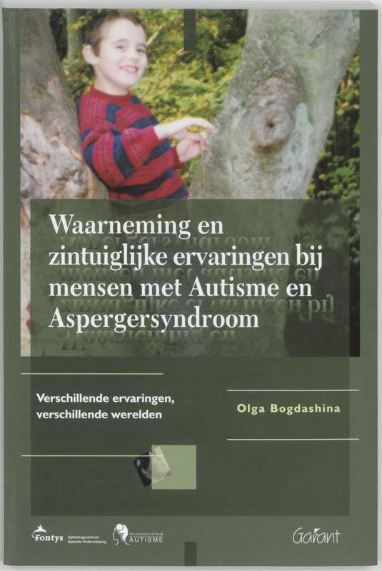 O. Bogdashina,Waarneming en zintuiglijke ervaringen bij mensen met Autisme en Aspergersyndroom