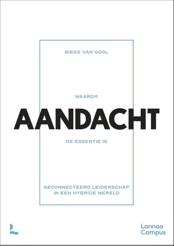 Bieke Van Gool,Waarom AANDACHT de essentie is