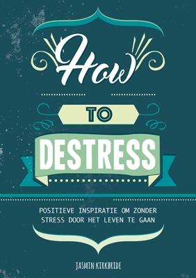 Jasmin Kirkbride, Ellen Hosmar,How to destress