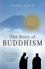 Lopez, Donald S.,The Story of Buddhism