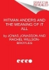 Jonasson, Jonas,Hitman Anders and the Meaning of It All