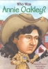 Spinner, Stephanie,Who Was Annie Oakley?