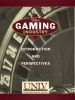 International Gaming Institute, Univ. of Nevada, Las Vegas, William F. Harrah College of Hotel Administration,,The Gaming Industry