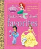Little Golden Book Favorites,The Little Mermaid; Beauty and the Beast; Aladdin