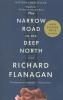 Flanagan, Richard,The Narrow Road to the Deep North