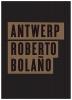 Bolano, Roberto,Antwerp