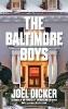 J. Dicker, ,Baltimore Boys