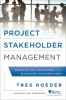Roeder, Tres,Managing Project Stakeholders