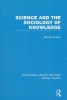 Michael Mulkay,Science and the Sociology of Knowledge